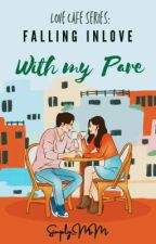 Love Cafe Series: Falling Inlove w/ My Pare  by Simply_MM
