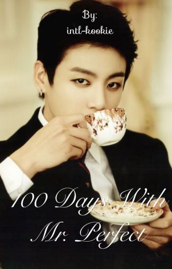 100 days with Mr. Perfect || A Jeon JungKook Fanfiction