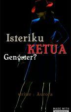 Isteriku Ketua Gengster? (C) by Aurora_velvet