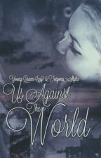 Us Against The World by Young-Queen_Izzy
