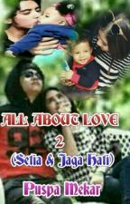 All About Love 2 (Setia & Jaga Hati) by puspamekar