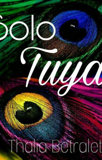Solo Tuya (#2 M.P) JULIO