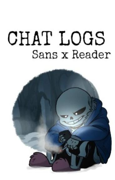Chat Logs | Sans x Reader