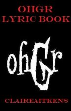 ohGr Lyric Book by claireaitkens