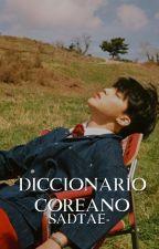 Diccionario Coreano ツ by ohshxet-