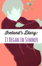 Iceland's Diary:  It Began In Summer by APH-Iceland-