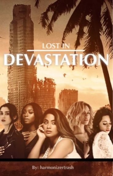 Lost in Devastation ~ Camren & Norminah