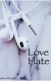 Love-Hate by BreadBunny2552