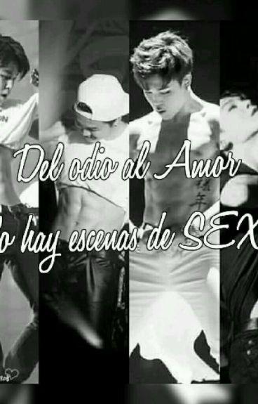 》DEL ODIO AL AMOR, SOLA HAY ESCENAS DE SEXO《