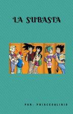 LA SUBASTA by PrincesaLirio