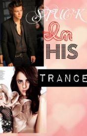 Stuck in His Trance (Harry Styles Fanfiction) by dianastagram_