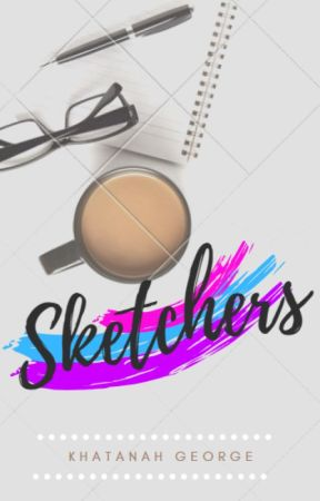 Sketchers {Completed & Under Editing} by khatanahgeorge