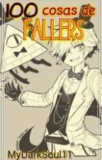 100 Cosas De Fallers by MyDarkSoul11