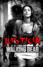 Justicia | The Walking Dead Fanfic | Daryl Dixon  by NatyDixon