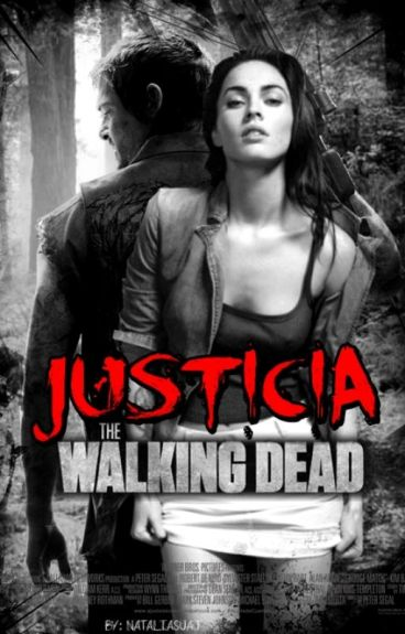 Justicia | The Walking Dead Fanfic |
