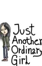 Just Another Ordinary Girl. by KathleenMarker