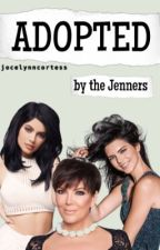 Adopted By The Jenners by jocelynncortess