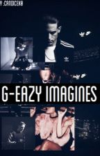 G-Eazy Imagines  by coconutbabies