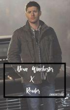 Dean Winchester x Reader by dwinchester79