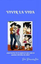 VIVIR LA VIDA by PrincesaLirio