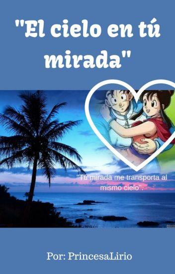 """""""EL CIELO EN TU MIRADA"""""""