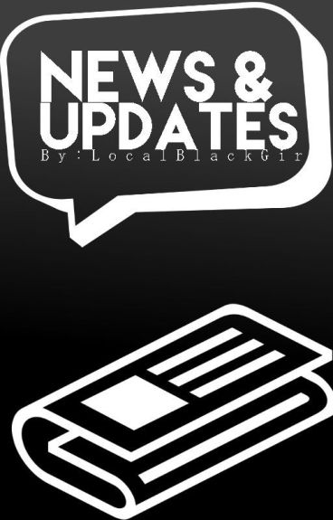 News and Updates by LocalBlackGirl