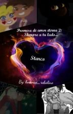Promesa De Amor Eterna 2: Siempre A Tu Lado... (Starco) by kmonse_robalino