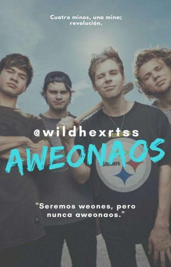 Aweonaos//5SOS Chilensis//