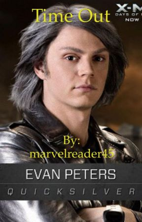 Time Out (A Quicksilver/X-Men Fanfiction) by marvelreader45