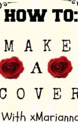 How To: Make A Cover♥