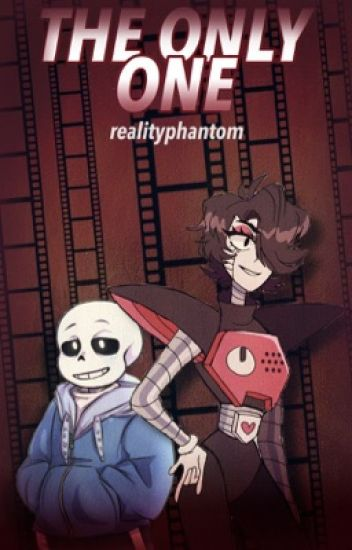 The Only One || Mettaton X Reader X Sans