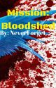 Mission: Bloodshed #wattys2016 by NeverForgetYourPast0