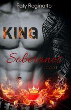 Soberanos - King   Livro 1   👑COMPLETO👑 by PatyReginatto