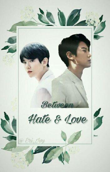Between Hate & Love