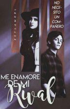 Me Enamore De Mi Rival. (Libro #1) (RAURA) by keylamhrl