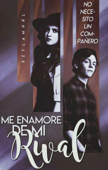 Me Enamore De Mi Rival | Editando (Libro #1) (RAURA)