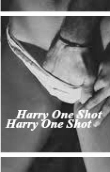 Harry One Shots