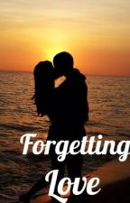 Forgetting Love by Gabs604