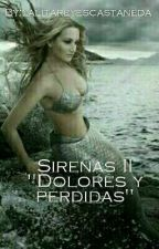 """Sirenas II """"Dolores y perdidas"""" [Original] (Pausada) by lalitareyescastaneda"""