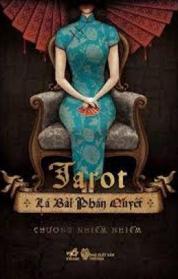 Đọc truyện Tarot. Lá bài phán quyết - Chương Nhiễm Nhiễm