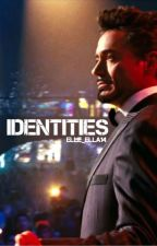 Identities || Tony Stark by elle_ella14
