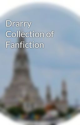 Drarry Collection of Fanfiction
