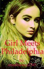 Girl Meets Philadelphia  by sabrina_iz_queen1