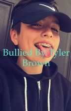 Bullied by tyler brown  by chloerowland17