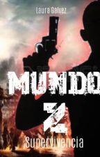 Mundo Z: Supervivencia. by LGC552