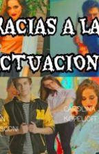 """""""GRACIAS A LA ACTUACIÓN""""-Aguslina by Flooren_"""