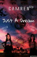 JUST A DREAM (camren g!p) by camilalovelauren