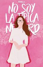 """No soy la típica Nerd"" by Ariell6"
