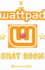 WATTPAD Chat Room  by warriorcat6