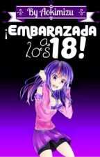 ¡Embarazada A Los 18! by Aokimizu